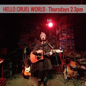 hello-cruel-world-thursdays-2-3pm